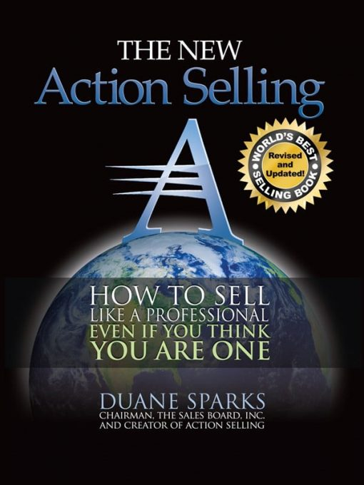 The New Action Selling How To Sell Like A Professional Even If You Think You Are One