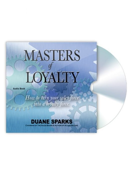Masters of Loyalty How to turn your sales force into a loyalty force